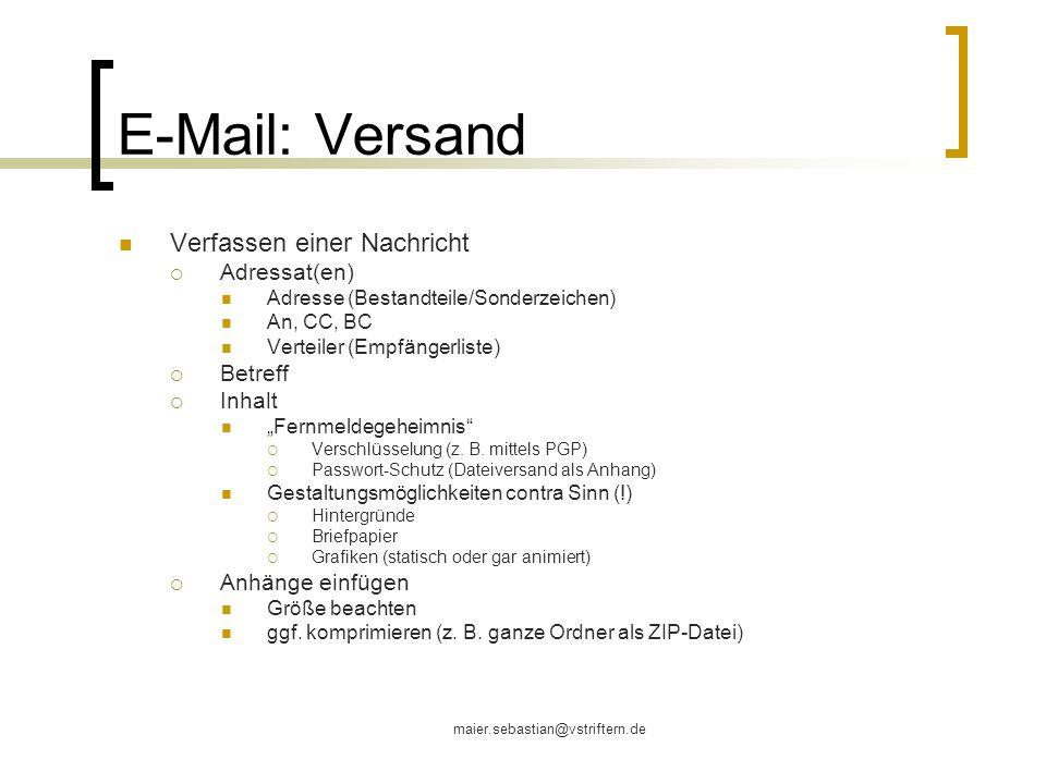 maier.sebastian@vstriftern.de E-Mail: Versand Verfassen einer Nachricht Adressat(en) Adresse (Bestandteile/Sonderzeichen) An, CC, BC Verteiler (Empfän