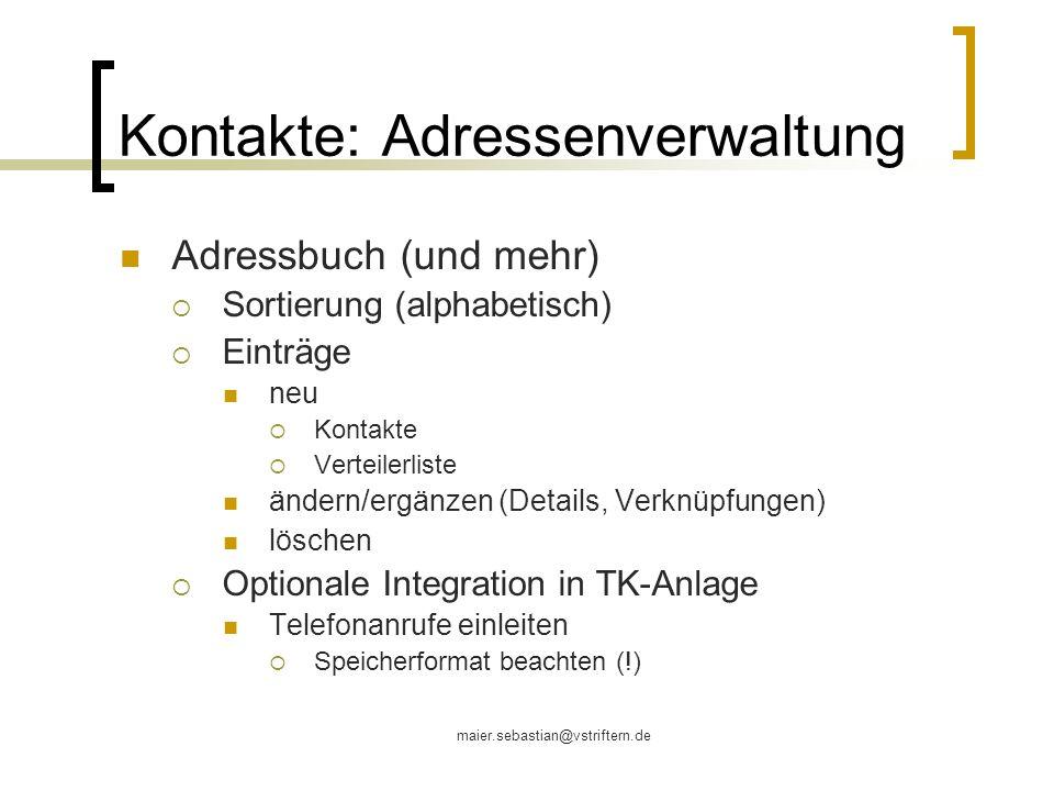 maier.sebastian@vstriftern.de Kontakte: Adressenverwaltung Adressbuch (und mehr) Sortierung (alphabetisch) Einträge neu Kontakte Verteilerliste ändern
