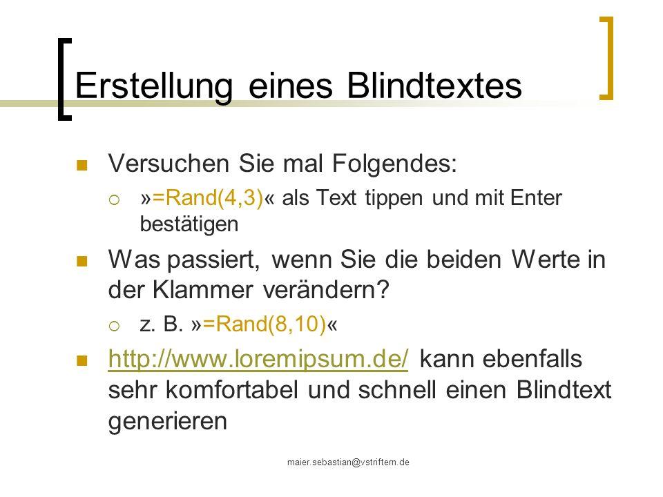 maier.sebastian@vstriftern.de Layout Seiteneinrichtung Ränder Textformatierung Schriftart/-größe/-farbe Unterstreichung, Hervorhebung, Initial Absatzformatierung Ausrichtung (links, rechts, zentriert, Blocksatz) Abstand vor/nach Zeilenabstand