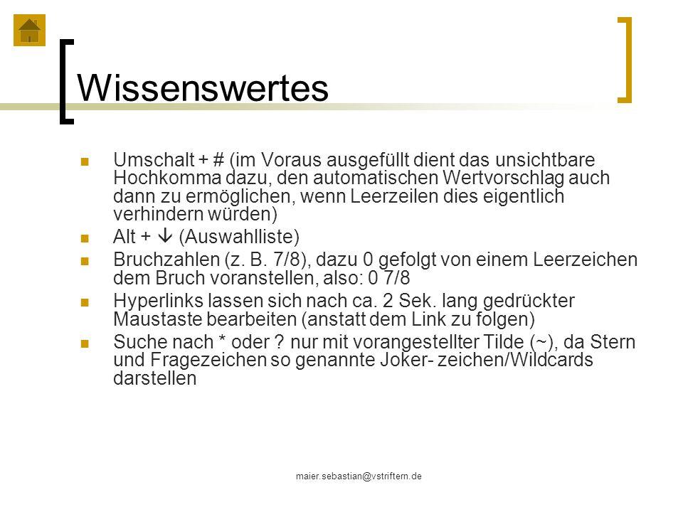 maier.sebastian@vstriftern.de Wissenswertes Umschalt + # (im Voraus ausgefüllt dient das unsichtbare Hochkomma dazu, den automatischen Wertvorschlag a