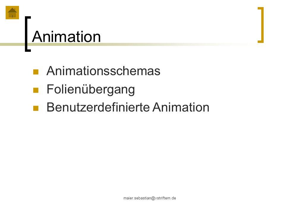 maier.sebastian@vstriftern.de Animation Animationsschemas Folienübergang Benutzerdefinierte Animation