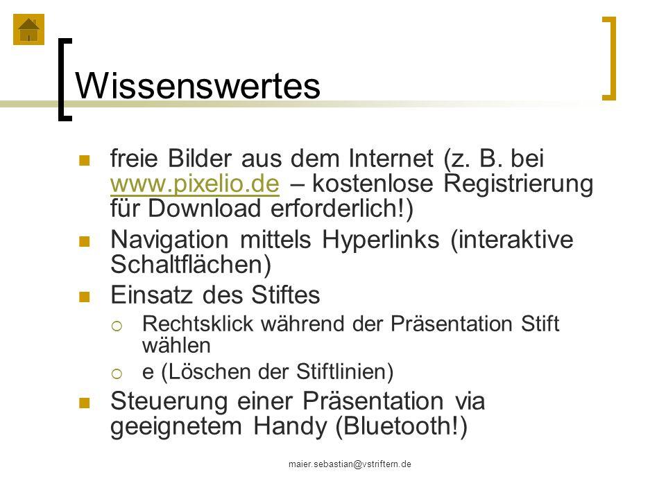 maier.sebastian@vstriftern.de Wissenswertes freie Bilder aus dem Internet (z. B. bei www.pixelio.de – kostenlose Registrierung für Download erforderli