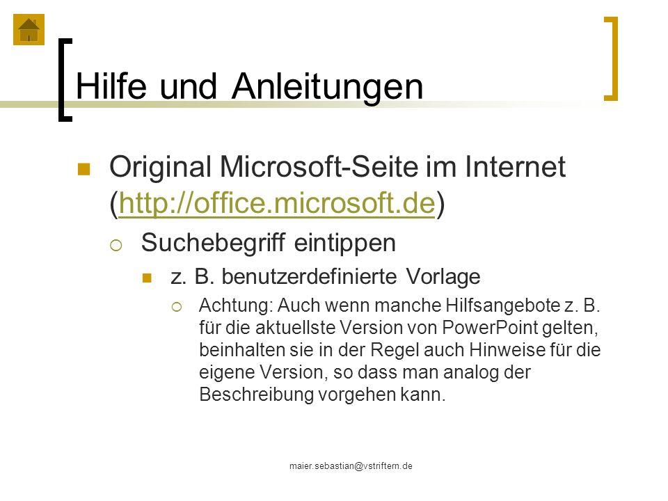 maier.sebastian@vstriftern.de Hilfe und Anleitungen Original Microsoft-Seite im Internet (http://office.microsoft.de)http://office.microsoft.de Sucheb