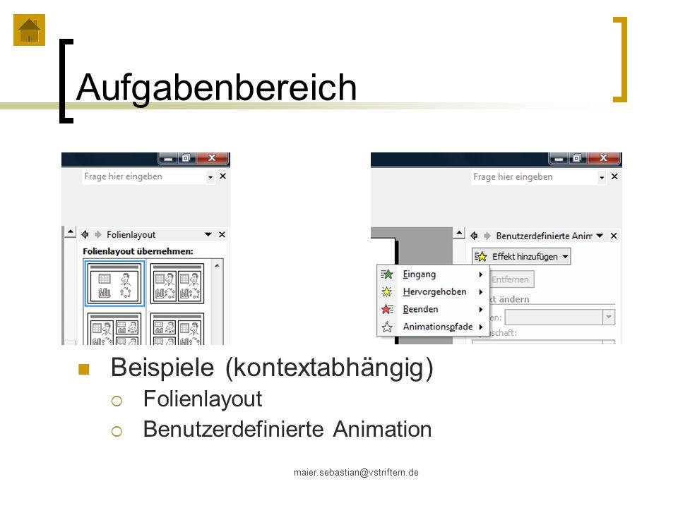 maier.sebastian@vstriftern.de Aufgabenbereich Beispiele (kontextabhängig) Folienlayout Benutzerdefinierte Animation