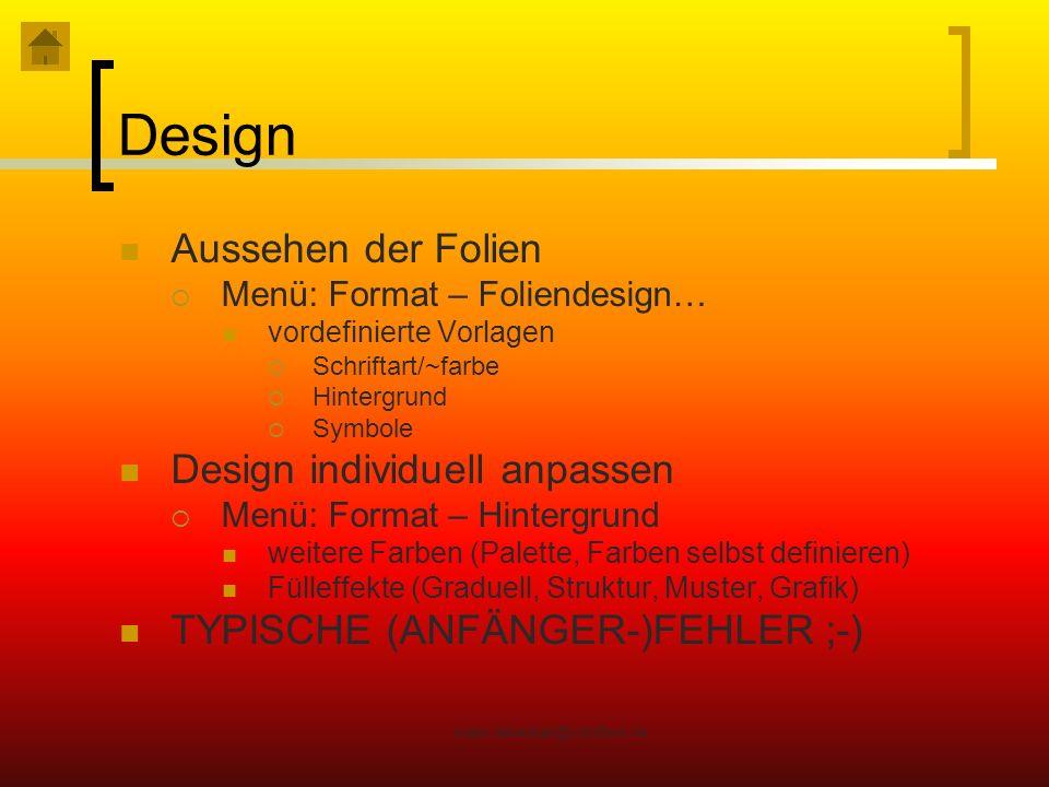 maier.sebastian@vstriftern.de Design Aussehen der Folien Menü: Format – Foliendesign… vordefinierte Vorlagen Schriftart/~farbe Hintergrund Symbole Des