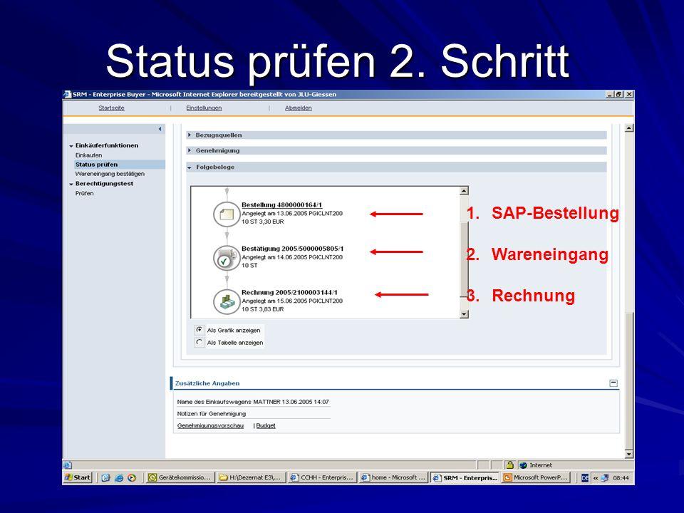 Status prüfen 2. Schritt 1.SAP-Bestellung 2.Wareneingang 3.Rechnung