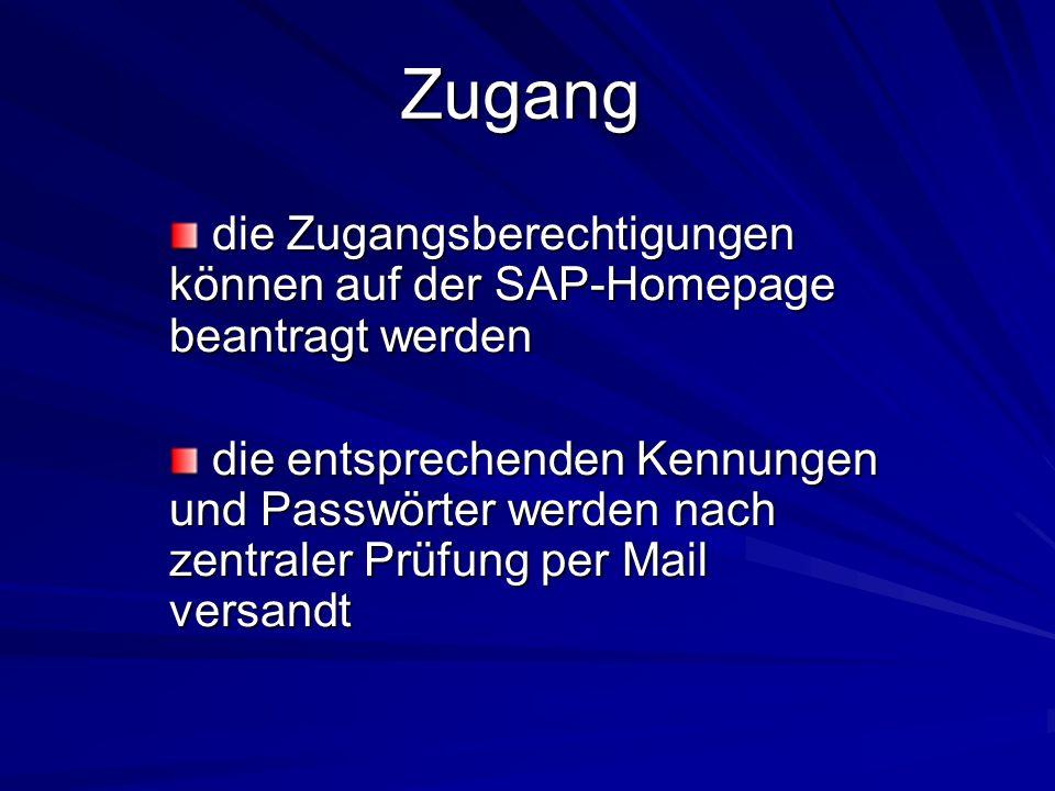 Zugang die Zugangsberechtigungen können auf der SAP-Homepage beantragt werden die Zugangsberechtigungen können auf der SAP-Homepage beantragt werden d