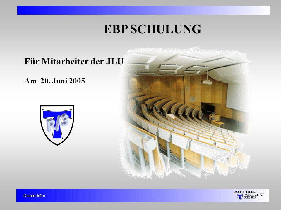 1 EBP SCHULUNG Für Mitarbeiter der JLU Am 20. Juni 2005