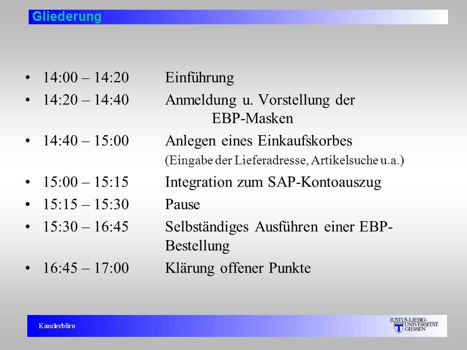 2 Gliederung 14:00 – 14:20 Einführung 14:20 – 14:40Anmeldung u. Vorstellung der EBP-Masken 14:40 – 15:00Anlegen eines Einkaufskorbes (Eingabe der Lief