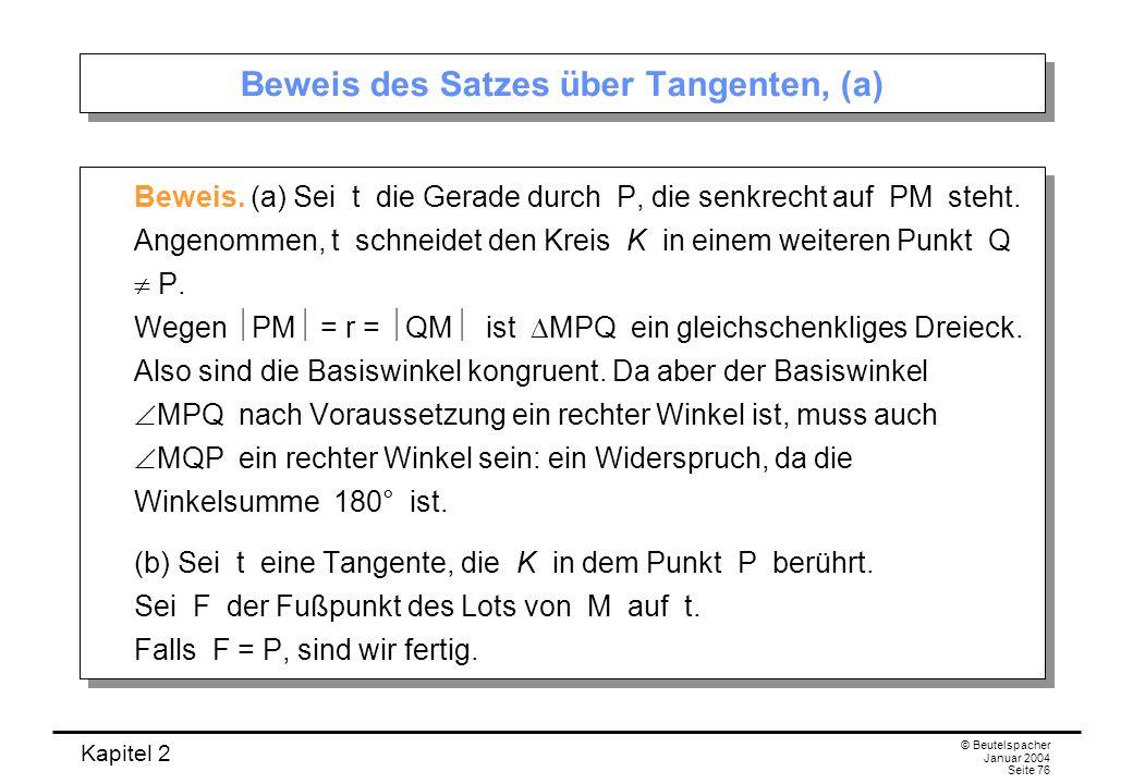 Kapitel 2 © Beutelspacher Januar 2004 Seite 76 Beweis des Satzes über Tangenten, (a) Beweis. (a) Sei t die Gerade durch P, die senkrecht auf PM steht.