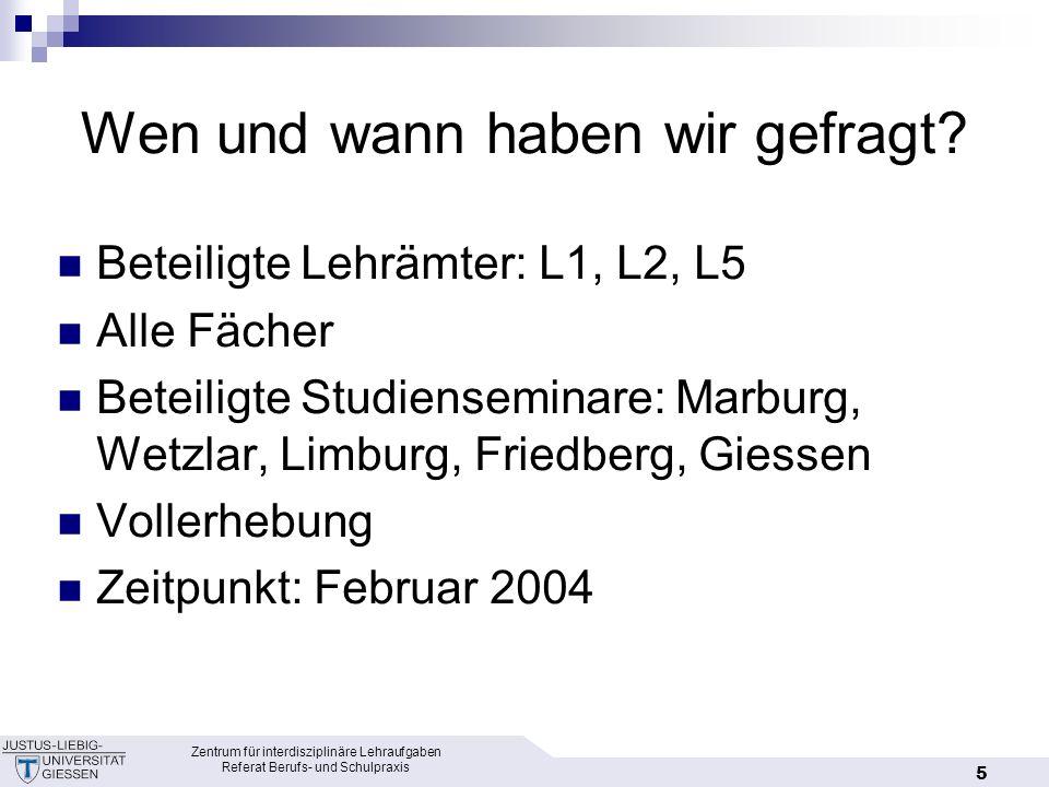 Zentrum für interdisziplinäre Lehraufgaben Referat Berufs- und Schulpraxis 16 Was sind die Ergebnisse mit Bezug zum neuen Hessischen Lehrerbildungsgesetz?