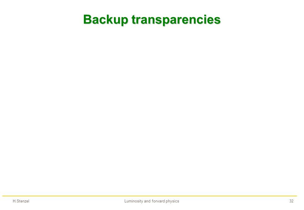 H.StenzelLuminosity and forward physics32 Backup transparencies