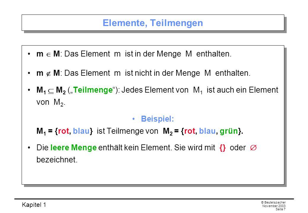 Kapitel 1 © Beutelspacher November 2003 Seite 18 1.1.4 Mächtigkeiten Sei M eine Menge.