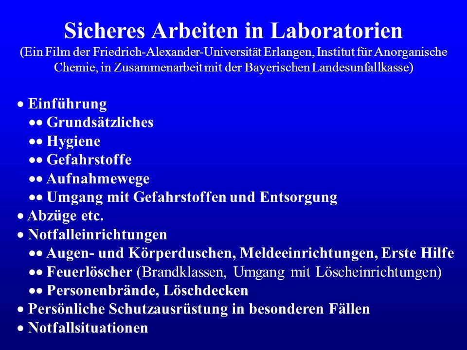Sicheres Arbeiten in Laboratorien (Ein Film der Friedrich-Alexander-Universität Erlangen, Institut für Anorganische Chemie, in Zusammenarbeit mit der
