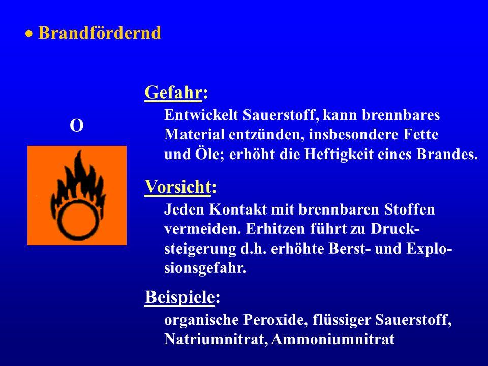 Brandfördernd Gefahr: Entwickelt Sauerstoff, kann brennbares Material entzünden, insbesondere Fette und Öle; erhöht die Heftigkeit eines Brandes. Vors
