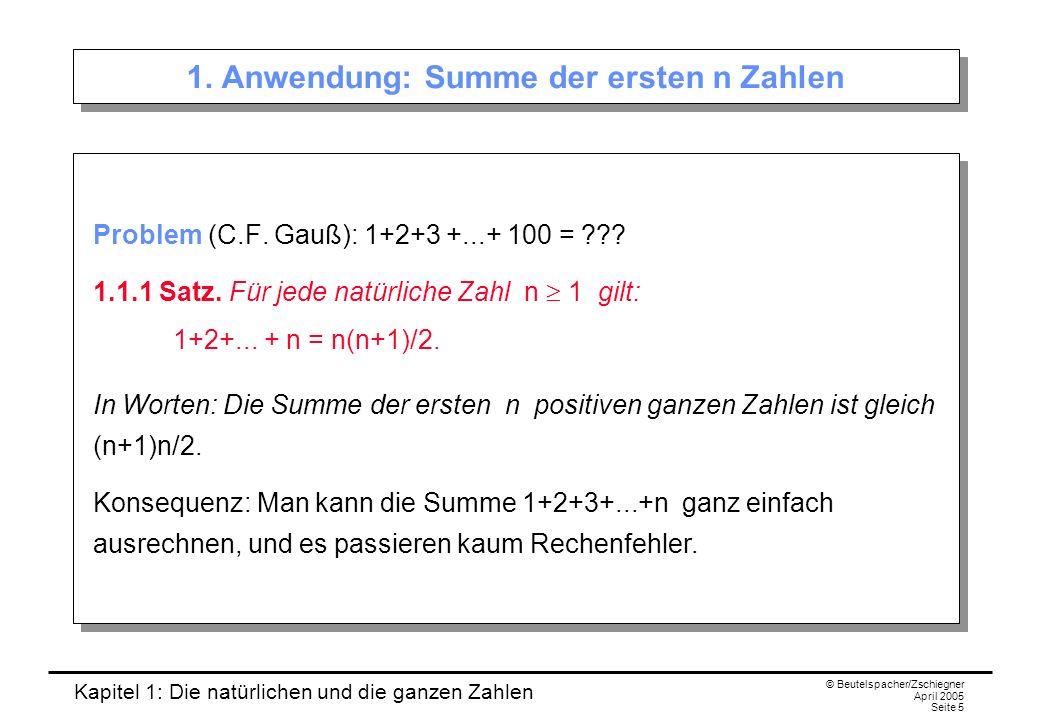Kapitel 1: Die natürlichen und die ganzen Zahlen © Beutelspacher/Zschiegner April 2005 Seite 16 N und Z sind gleichmächtig 1.3.1 Satz.