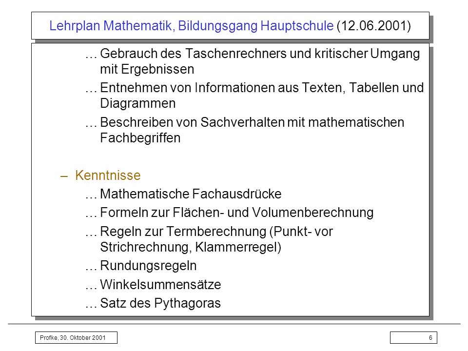 Profke, 30. Oktober 200127 3 Lehrplan Mathematik Bildungsgang Hauptschule