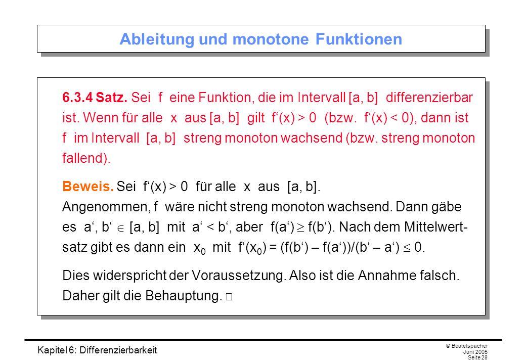 Kapitel 6: Differenzierbarkeit © Beutelspacher Juni 2005 Seite 28 Ableitung und monotone Funktionen 6.3.4 Satz.