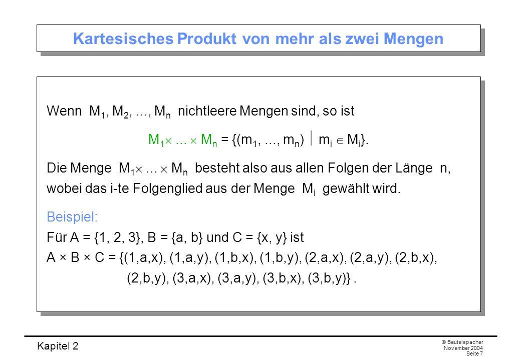 Kapitel 2 © Beutelspacher November 2004 Seite 28 2.3 Die Siebformel Die Summenformel (2.1.1) zur Erinnerung: Für je zwei endliche Mengen A, B gilt: A B = A + B – A B.