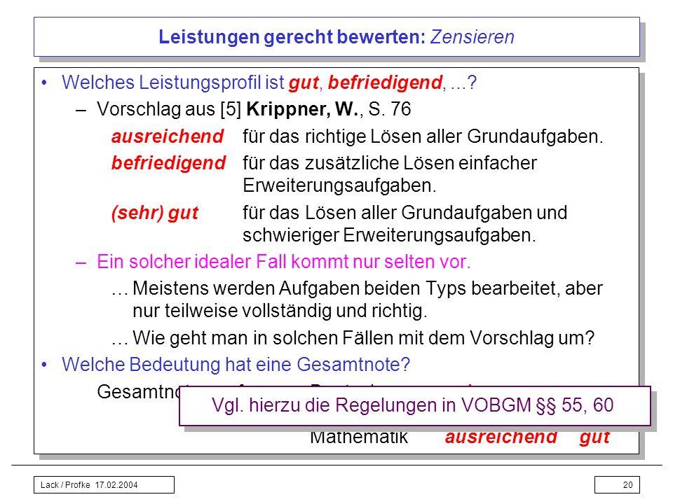 Lack / Profke 17.02.200420 Leistungen gerecht bewerten: Zensieren Welches Leistungsprofil ist gut, befriedigend,...? –Vorschlag aus [5] Krippner, W.,