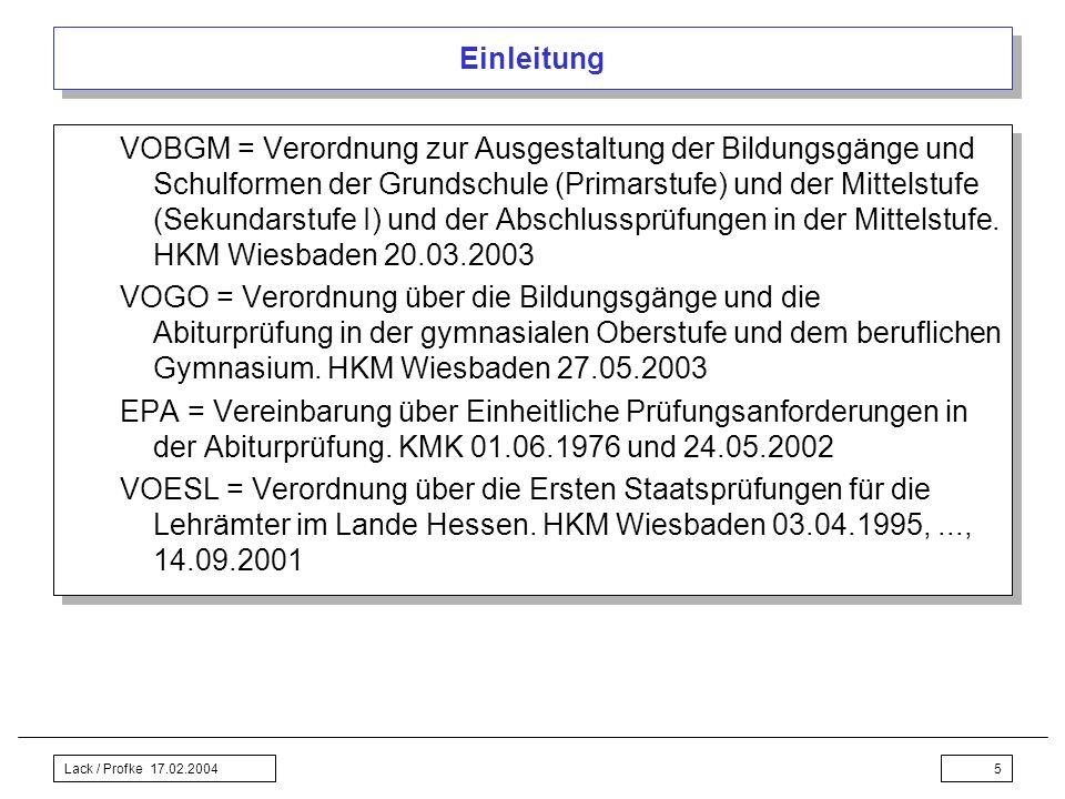 Lack / Profke 17.02.20045 Einleitung VOBGM = Verordnung zur Ausgestaltung der Bildungsgänge und Schulformen der Grundschule (Primarstufe) und der Mitt