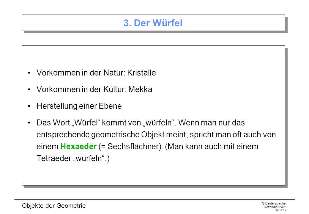Objekte der Geometrie © Beutelspacher Dezember 2003 Seite 12 3.