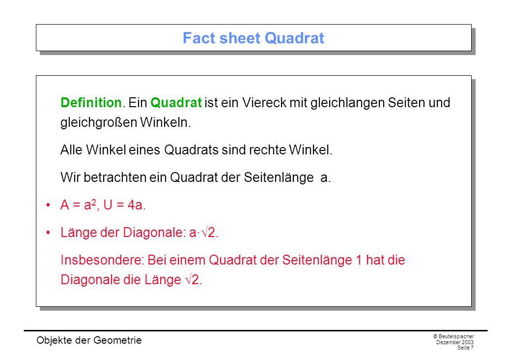 Objekte der Geometrie © Beutelspacher Dezember 2003 Seite 7 Fact sheet Quadrat Definition.