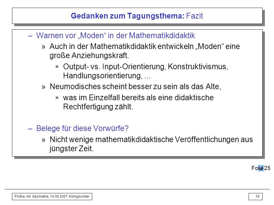 Profke, AK Geometrie, 14.09.2007, Königswinter9 Gedanken zum Tagungsthema: Fazit Fazit (die Schelte) Absichten der folgenden Analyse des Ausschreibung