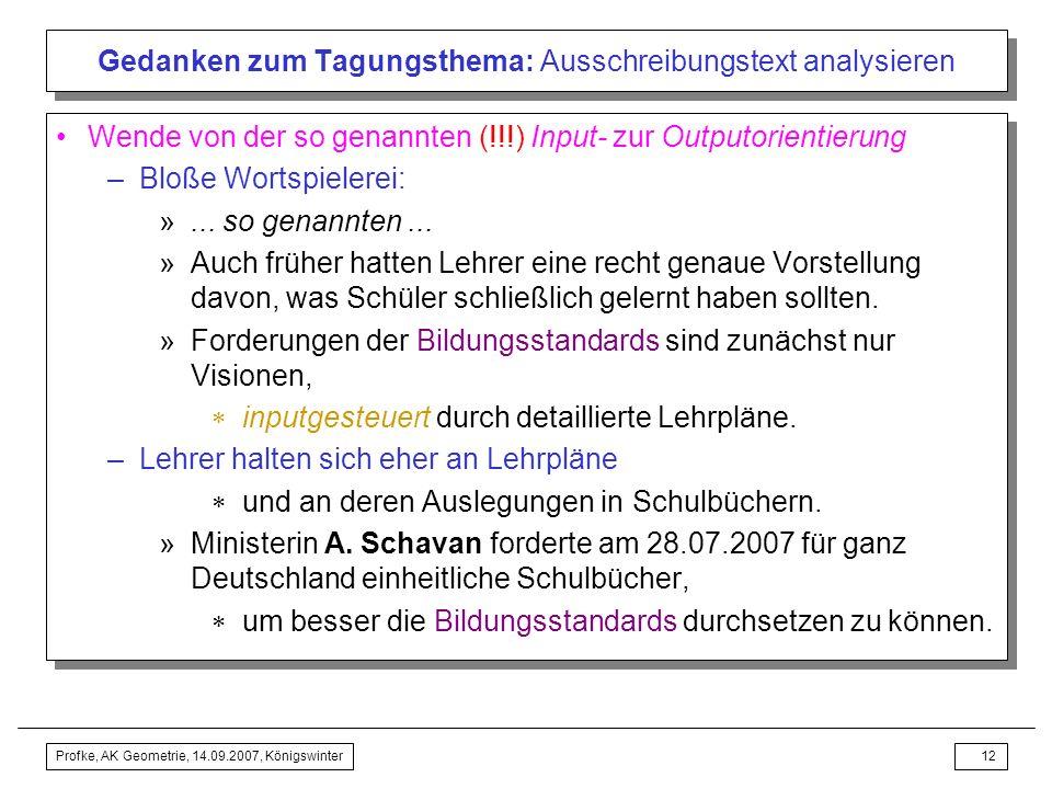 Profke, AK Geometrie, 14.09.2007, Königswinter11 Gedanken zum Tagungsthema: Ausschreibungstext analysieren Analyse des Ausschreibungstextes http://www