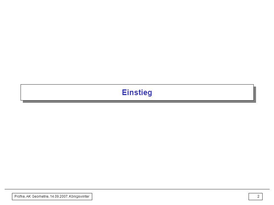 Profke, AK Geometrie, 14.09.2007, Königswinter1 Ist der Geometrieunterricht noch zu retten? Gedanken zum Tagungsthema Lothar Profke Institut für Didak