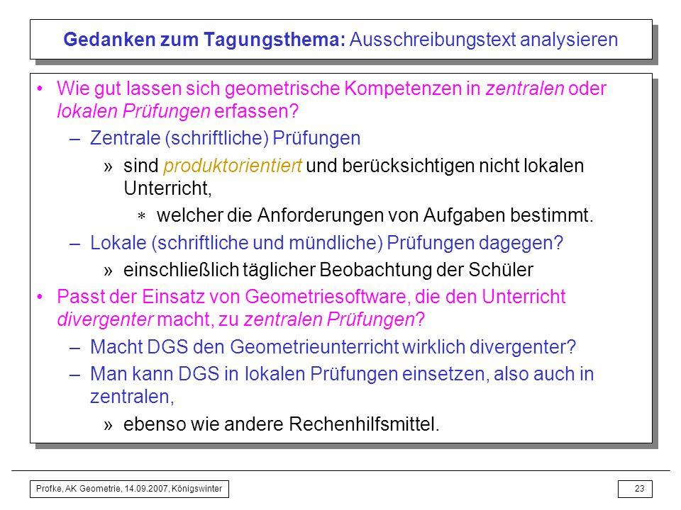 Profke, AK Geometrie, 14.09.2007, Königswinter22 Gedanken zum Tagungsthema: Ausschreibungstext analysieren »Nicht als Kompetenz in den Bildungsstandar