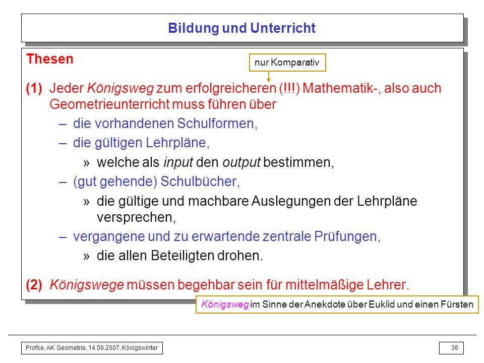 Profke, AK Geometrie, 14.09.2007, Königswinter35 Bildung und Unterricht Geometrieunterricht an öffentlichen Schulen Guter Geometrieunterricht erreicht