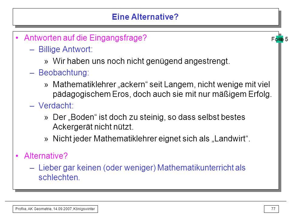 Profke, AK Geometrie, 14.09.2007, Königswinter76 Eine Alternative?