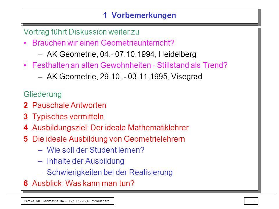 Profke, AK Geometrie, 04. - 06.10.1996, Rummelsberg24 5 Die ideale Ausbildung von Geometrielehrern