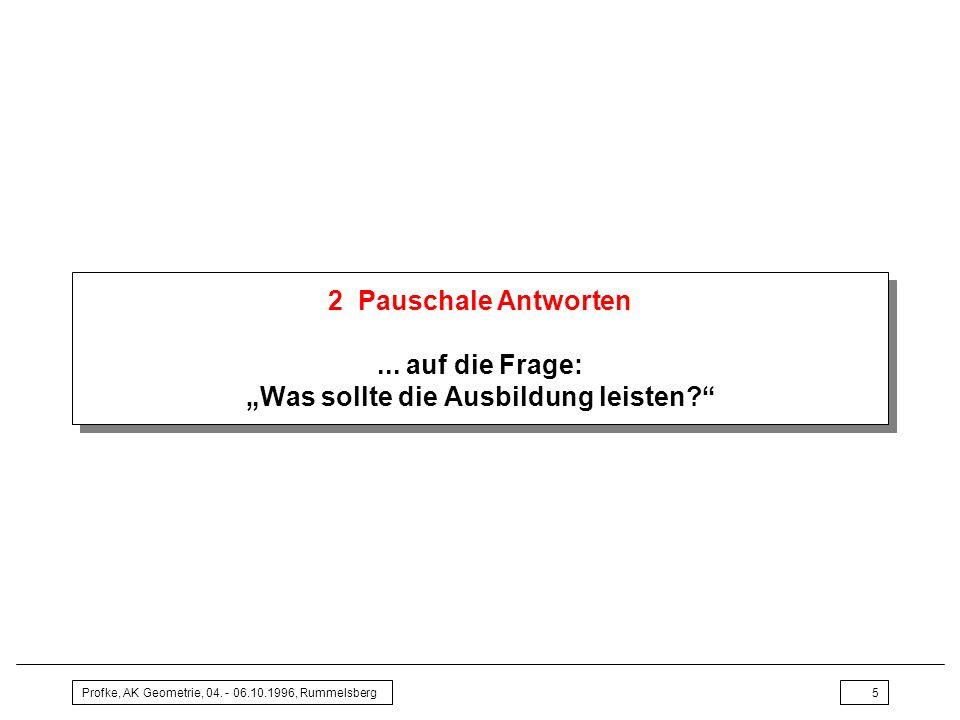 Profke, AK Geometrie, 04. - 06.10.1996, Rummelsberg36 6 Ausblick: Was kann man tun?
