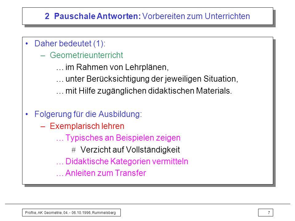 Profke, AK Geometrie, 04.- 06.10.1996, Rummelsberg38 6 Ausblick: Was kann man tun.