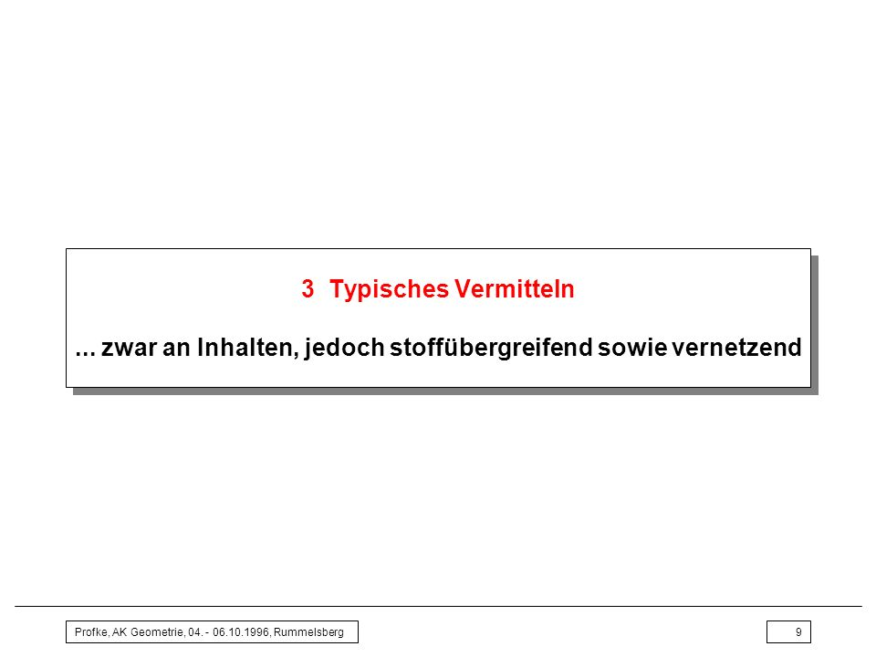 Profke, AK Geometrie, 04.- 06.10.1996, Rummelsberg40 6 Ausblick: Was kann man tun.
