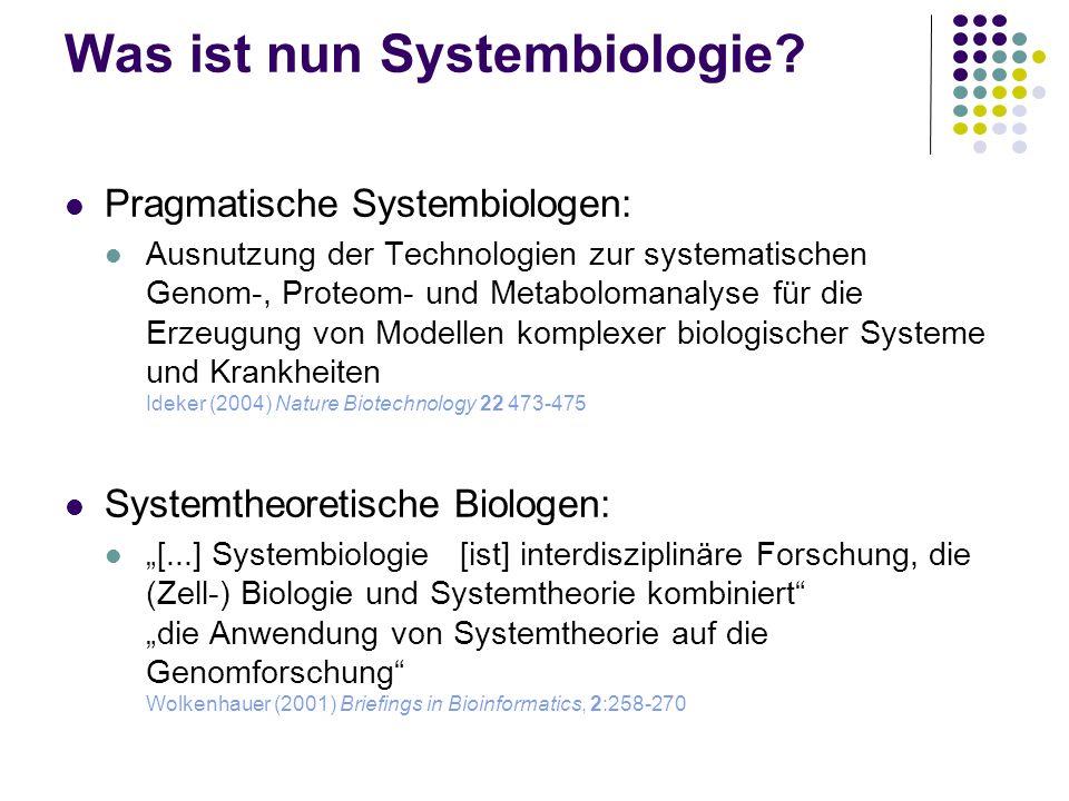 Was ist nun Systembiologie? Pragmatische Systembiologen: Ausnutzung der Technologien zur systematischen Genom-, Proteom- und Metabolomanalyse für die