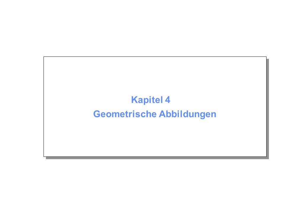 Kapitel 4 Geometrische Abbildungen