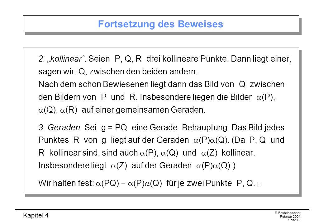 Kapitel 4 © Beutelspacher Februar 2004 Seite 12 Fortsetzung des Beweises 2.