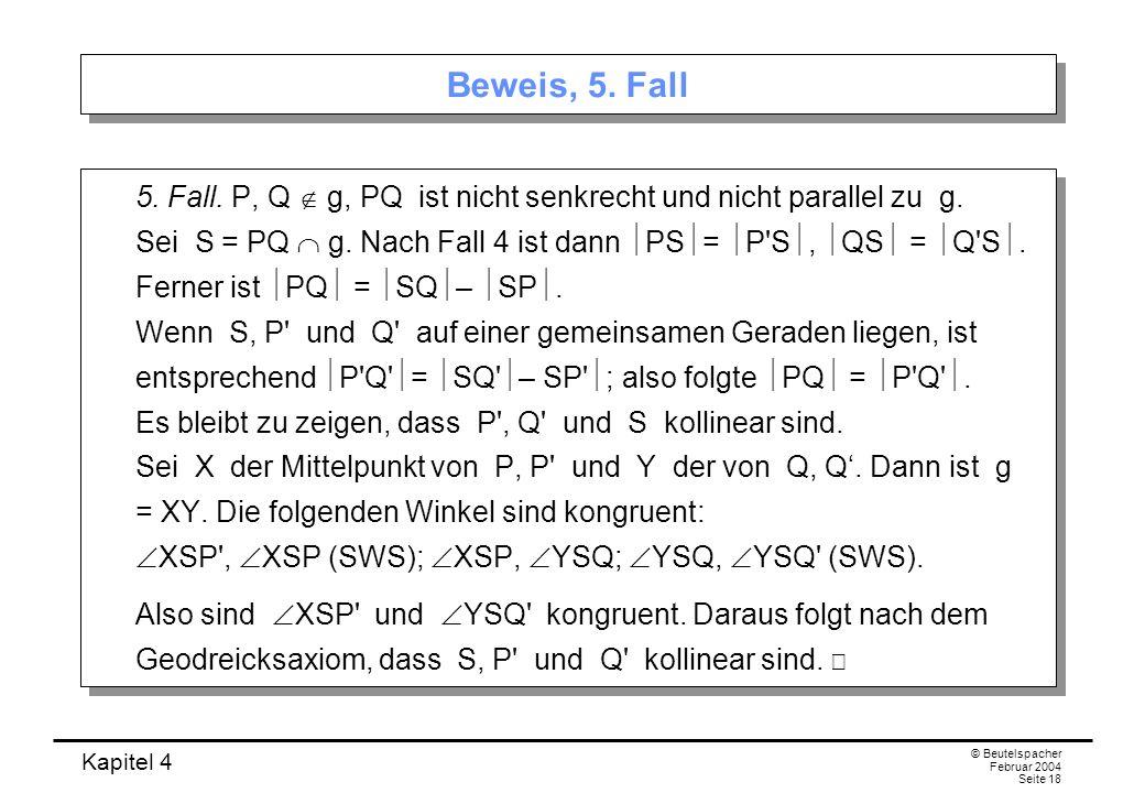 Kapitel 4 © Beutelspacher Februar 2004 Seite 18 Beweis, 5.