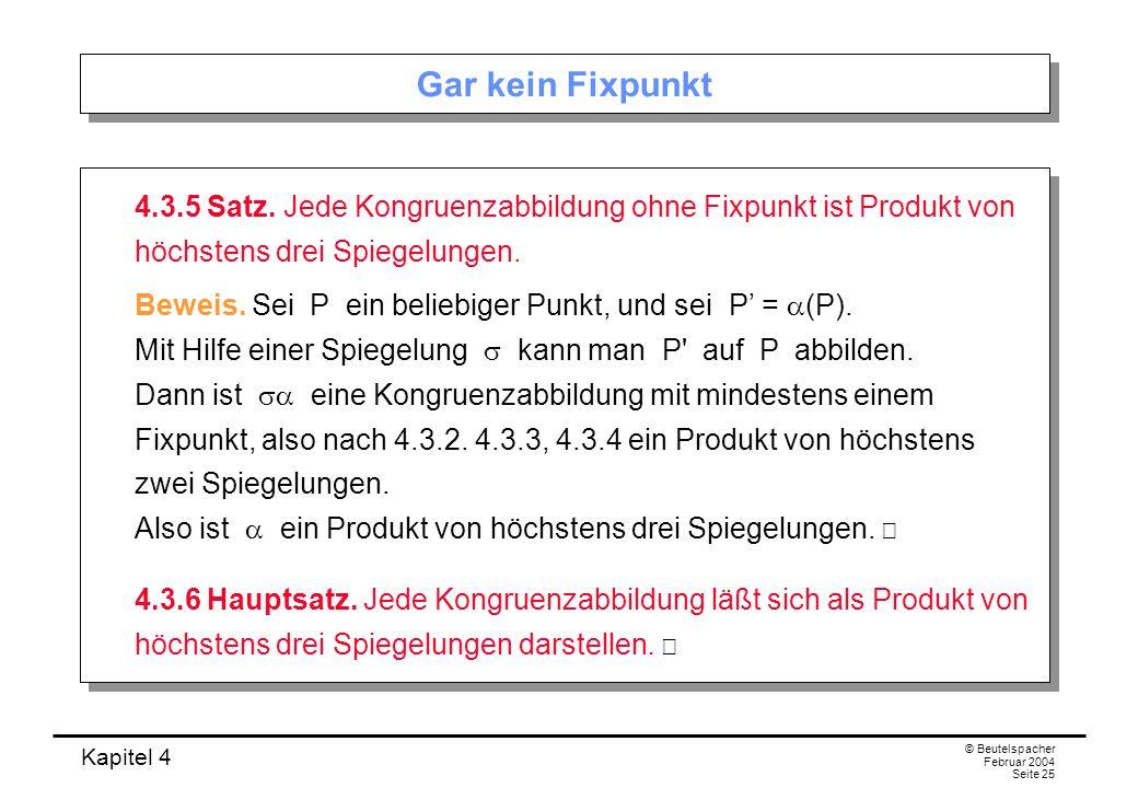 Kapitel 4 © Beutelspacher Februar 2004 Seite 25 Gar kein Fixpunkt 4.3.5 Satz.