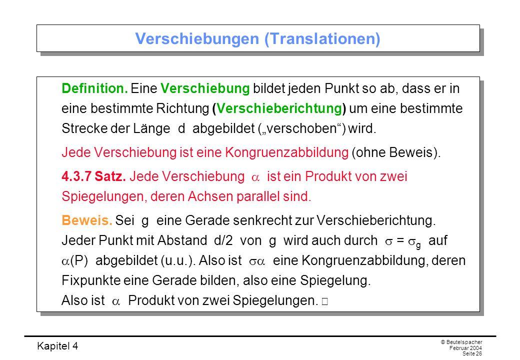 Kapitel 4 © Beutelspacher Februar 2004 Seite 26 Verschiebungen (Translationen) Definition.