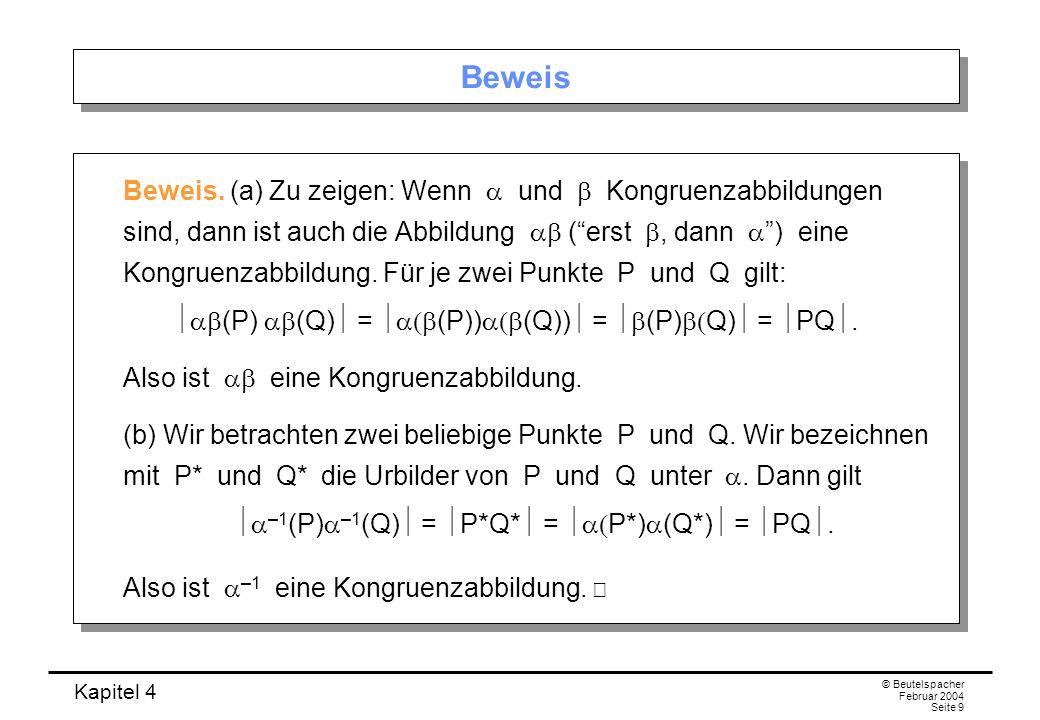Kapitel 4 © Beutelspacher Februar 2004 Seite 9 Beweis Beweis.