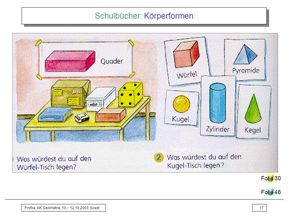 Profke, AK Geometrie, 10. - 12.10.2003, Soest17 Schulbücher: Körperformen Folie 30 Folie 46