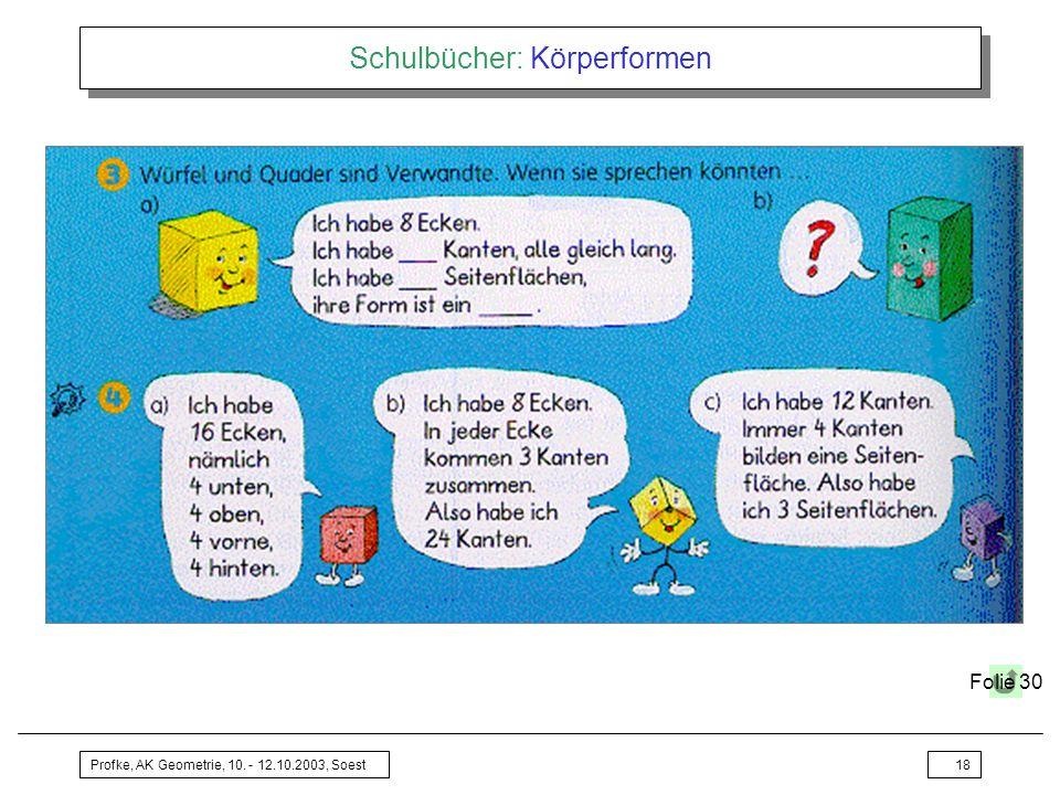 Profke, AK Geometrie, 10. - 12.10.2003, Soest18 Schulbücher: Körperformen Folie 30