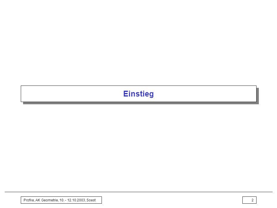 Profke, AK Geometrie, 10. - 12.10.2003, Soest2 Einstieg