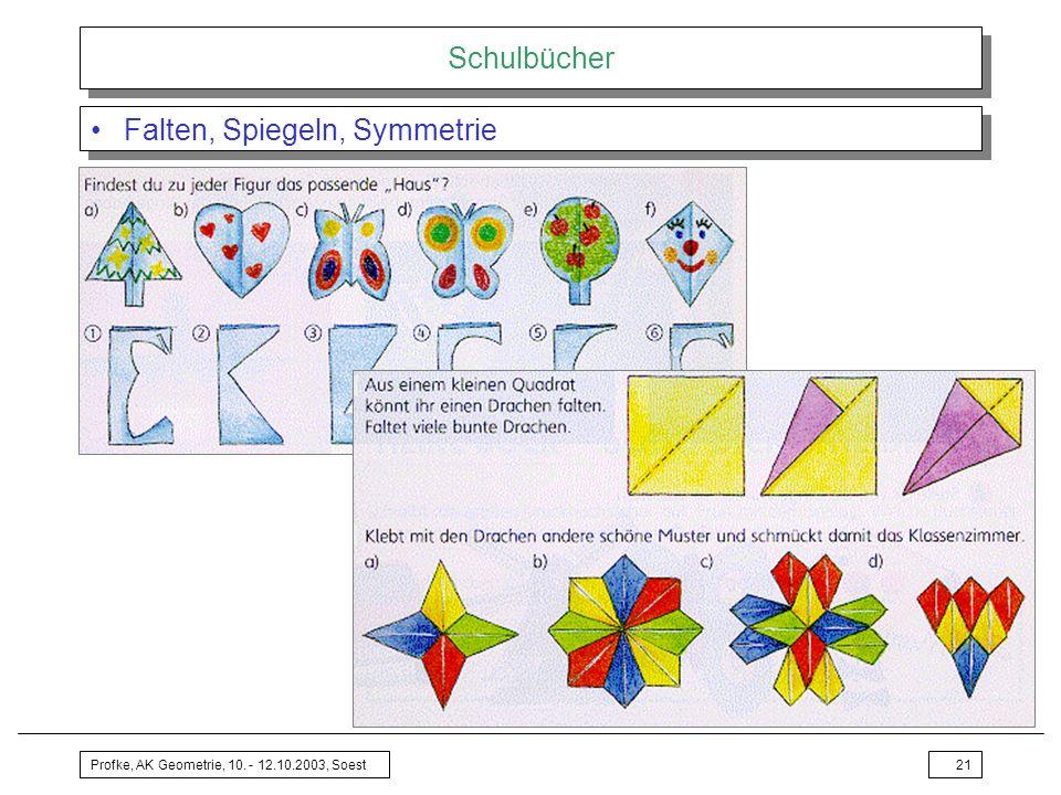 Profke, AK Geometrie, 10. - 12.10.2003, Soest21 Schulbücher Falten, Spiegeln, Symmetrie