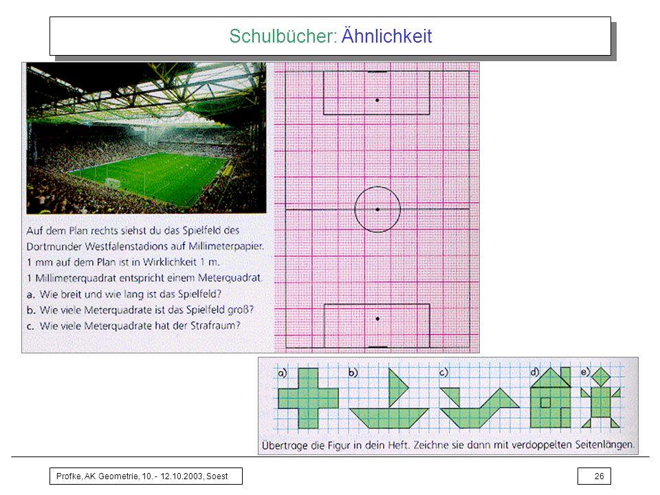 Profke, AK Geometrie, 10. - 12.10.2003, Soest26 Schulbücher: Ähnlichkeit