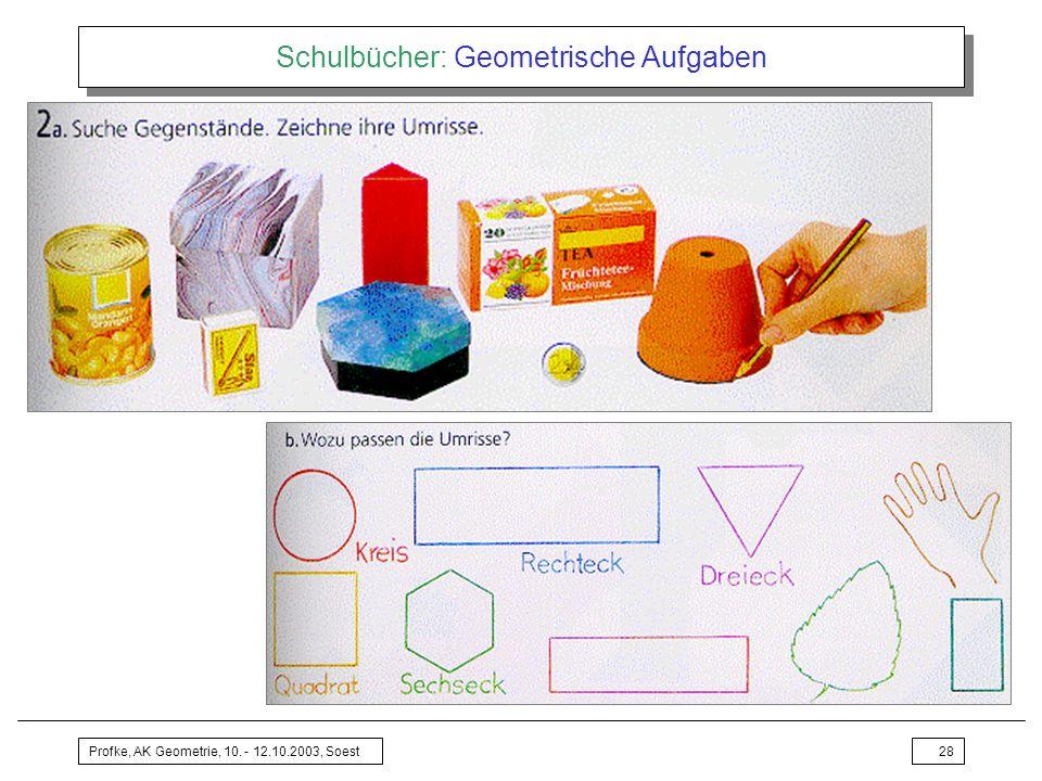 Profke, AK Geometrie, 10. - 12.10.2003, Soest28 Schulbücher: Geometrische Aufgaben